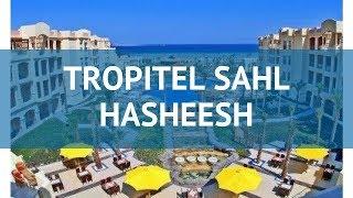 Tropitel Sahl Hasheesh 5 Хургада Египет Полный обзор отеля
