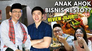 ANAK AHOK BTP SUKSES BISNIS RESTORAN ?! KITA REVIEW JUJUR!