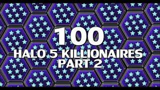 100 HALO 5 KILLIONAIRES! - PART 2 (No Infection/Grifball)