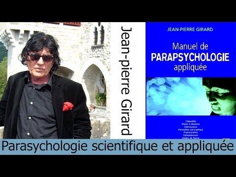 Jean-pierre Girard - Parapsychologie scientifique et appliquée