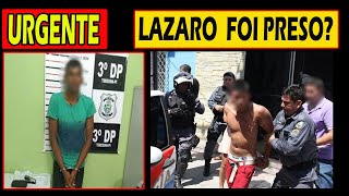 Caso Lázaro: Lázaro ENFIM foi preso após MÃE fazer REVELAÇÃO ? CONFIRA OS DETALHES