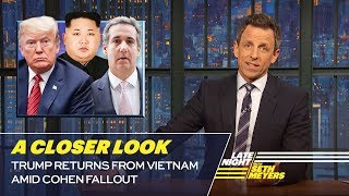 Trump Returns from Vietnam Amid Cohen Fallout: A Closer Look