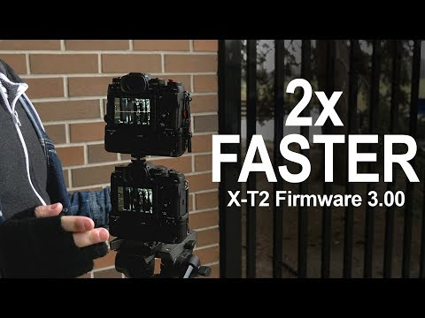 Fuji X-T2 Firmware 3.00 Is it 2x faster? - Vlog