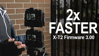 Fuji X-T2 Firmware 3.00 Is it 2x faster? - Vlog