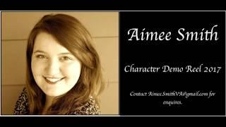 Aimee Smith - 2017 Character Demo Reel