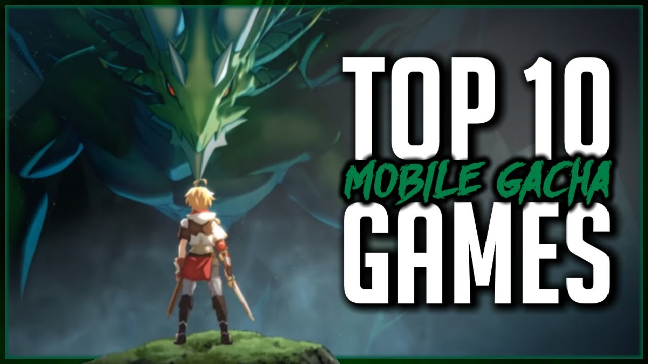 TOP 10 Mobile Gacha Games of 2018 - Bitinvader