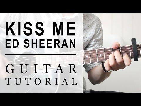 Ed Sheeran - Kiss Me FAST Guitar Tutorial | EASY Chords