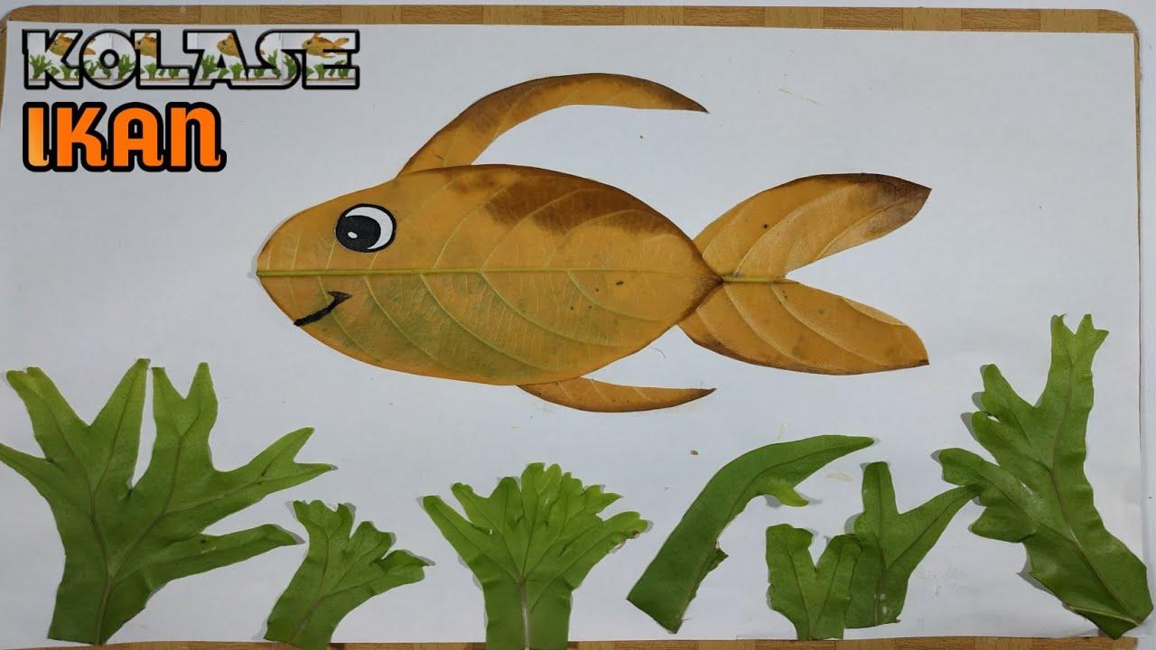 Cara Membuat Kolase Ikan Dari Daun Youtube