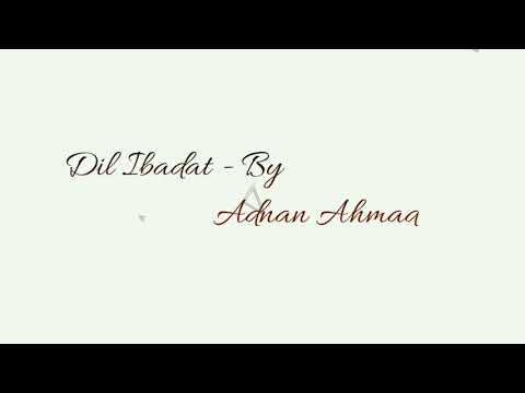 Dil Ibadat    By Adnan Ahmad    Dance cover By    Yash Bhoir