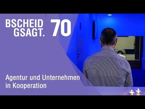 Bscheid gsagt - Folge 70: Agentur und Unternehmen in Kooperation