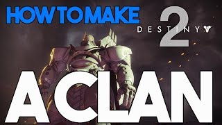 How to Create A Clan in Destiny 2!!