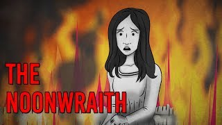 The Noonwraith - Scary Story Time // Something Scary | Snarled