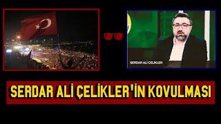 Serdar Ali Çelikler neden programdan kovuldu ? | Tartışmalı Konu