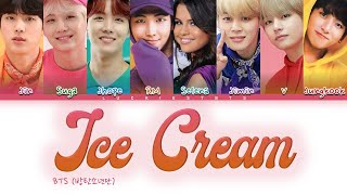 How Would BTS & Selena Gomez Sing ICE CREAM' By BLACKPINK, Selena Gomez (FANMADE)