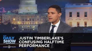 Justin Timberlake's Confusing Halftime Performance - Between the Scenes: The Daily Show thumbnail
