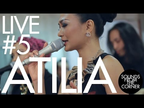 Sounds From The Corner : Live #5 Atilia