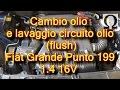 Tutorial cambio olio motore e flush circuito olio fiat grande punto 199 1 4 16v BACKSTAGE IN CODA!