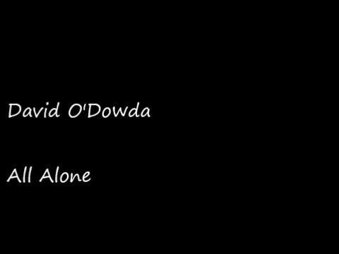 Клип David O'Dowda - All alone