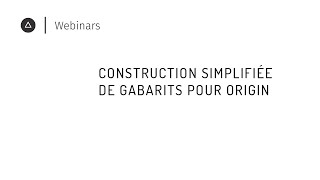 007 Construction simplifiée de gabarits pour Origin
