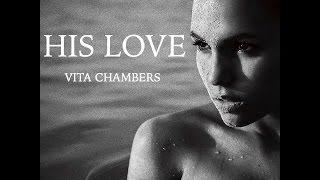 Vita Chambers - His Love