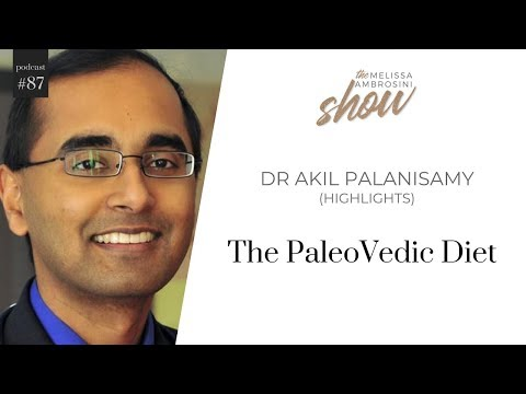 87: The PaleoVedic Diet With Dr Akil Palanisamy (HIGHLIGHTS)
