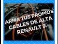 Como armar cables de alta Renault 9/11 (Distribuidor-Bujías)Imperdible.