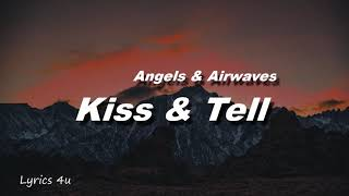 Angels & Airwaves - Kiss & Tell (Lyrics)