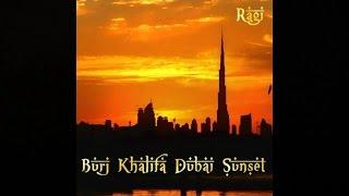 Ragi - Burj Khalifa Dubai Sunset (Extended Oriental Bar Mix) ▶ Chill2Chill