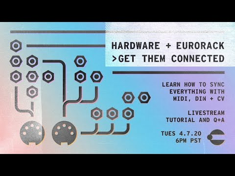 Connecting Eurorack + Other Hardware - Synch & Sequencing w/ Midi + CV Livestream Tutorial