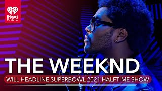 The Weeknd To Headline Super Bowl 2021 Halftime Show!