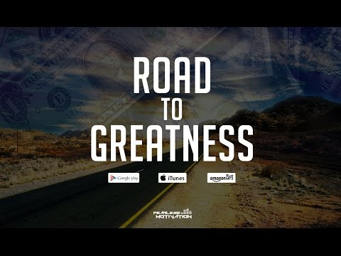 Road To Greatness - Motivational Music Video