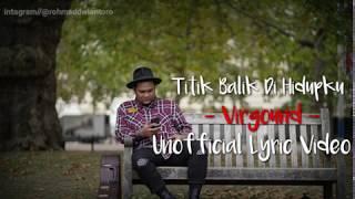 Virgound - Titik Balik Di Hidupku ( Unofficial Lyric Video )