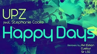 UPZ feat. Stephanie Cooke - Happy Days (Original)