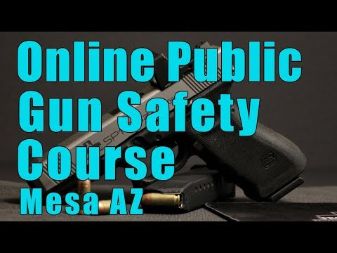 Online Public Gun Safety Course-Online Public Handgun Safety Class-Gun Safety Training-Mesa AZ