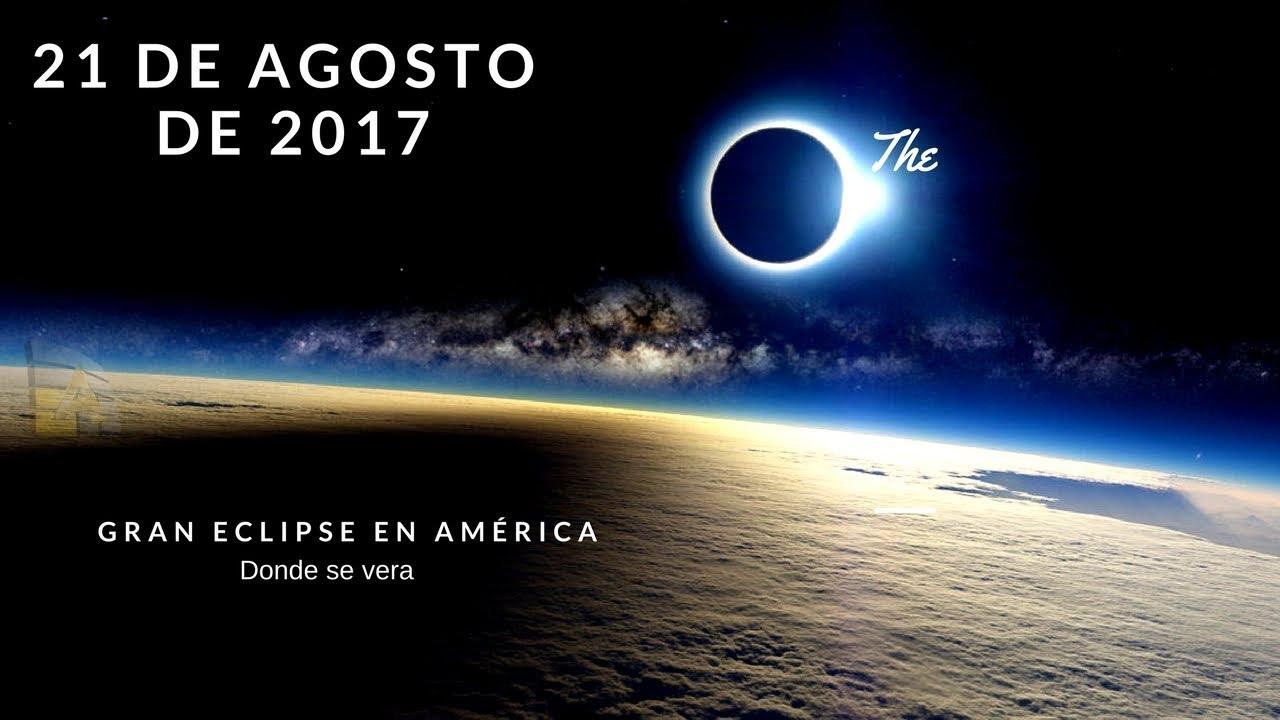 21 de agosto de 2017 - Donde se vera el Gran Eclipse Solar en ...