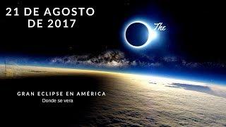 21 de agosto de 2017 - Donde se vera el Gran Eclipse Solar en América