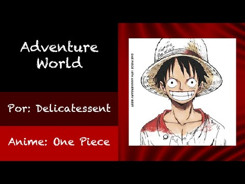 One Piece - End 18 Adventure World (Full) + Lyrics