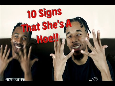 10 Ways To Tell If Shes A Hoe