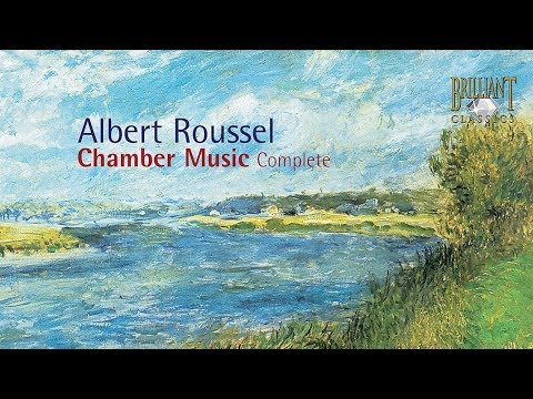 Roussel Chamber Music Complete Youtube