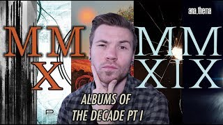 My Albums of The Decade - 2010 - 2019 - Part I