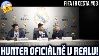 HUNTER OFICIÁLNĚ V REALU! CESTA #03   FIFA 19 CZ