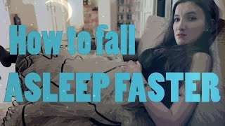 How To: Fall Asleep FASTER!