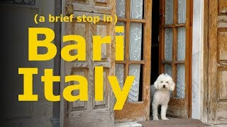 (a brief stop in) Bari, Italy
