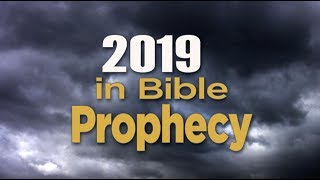 2019 in Bible Prophecy
