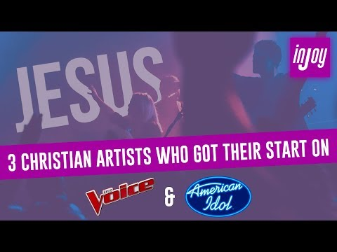3 Christian Artists That Got Their Start on The Voice or American Idol | inJOY