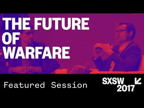 Will Roper & Nicholas Thompson: The Future of Warfare - SXSW 2017