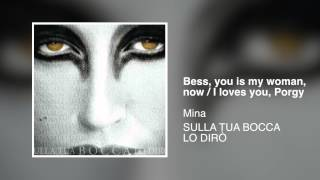 Mina - Bess, you is my woman, now : I loves you, Porgy [Sulla tua bocca lo dirò]