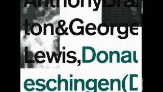 Anthony Braxton & George Lewis ‎– Donaueschingen (Duo) 1976 (full album)