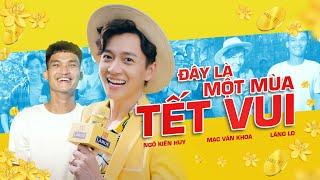 MV Đây Là Một Mùa Tết Vui - Ngô Kiến Huy Ft Mạc Văn Khoa Ft Lăng LD