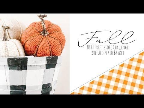 DIY Thrift Store Challenge   Buffalo Plaid Basket  Fall Decorations   Farmhouse Fall Decor